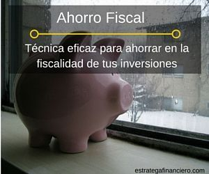 Tecnica ahorro fiscal inversiones planificacion